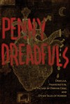 The Penny Dreadfuls: Tales of Horror: Dracula, Frankenstein, and The Picture of Dorian Gray - Bram Stoker, Mary Shelley, Oscar Wilde