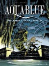 Aquablue: Projekt Atalanta - Thierry Cailleteau, Ciro Tota