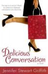 Delicious Conversation - Jennifer Stewart Griffith