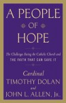 A People of Hope: Archbishop Timothy Dolan in Conversation with John L. Allen Jr. - John L. Allen Jr, Timothy M. Dolan