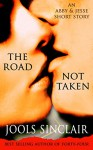 The Road Not Taken: An Abby & Jesse Short Story (44 series) - Jools Sinclair