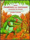How Iwariwa the Cayman Learned to Share: A Yanomami Myth - George Crespo