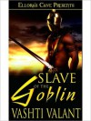 Slave of the Goblin - Vashti Valent