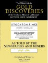The History of the Gold Discoveries of the Southern Mines of California's Mother Lode Gold Belt as Told by the Newspapers and Miners 1848-1860 - Lewis J. Swindle