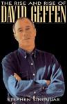 The Rise and Rise of David Geffen - Stephen Singular