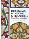 Doorways, Windows & Transoms Stained Glass Pattern Book (Dover Stained Glass Instruction) - Anna Croyle