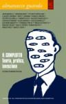 Almanacco Guanda (2007). Il complotto. Teoria, pratica, invenzione - Ranieri Polese