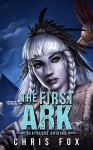 The First Ark: Deathless Prequel - Chris Fox