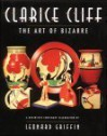 Clarice Cliff: The Art of Bizarre: The Art of the Bizarre - Leonard Griffin