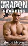 Dragon Guarding - Sloane Meyers