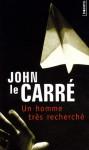 Un homme très recherché - John le Carré, Mimi Perrin, Isabelle Perrin