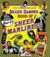 Bigger Damner Book of Sheer Manliness - Todd Von Hoffmann, Brant Von Hoffmann, Van Hoffman Brothers