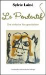 Le Pendentif, drei einfache Kurzgeschichten mit Deutschem Glossar (Französische Lektürereihe für Anfänger) (French Edition) - Sylvie Lainé