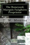 The Boneyard, Marquis Fanghorn Proprietor (Volume 1) - Theodore w. Monroe