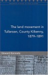 The Land Movement in Tullaroan, County Kilkenny, 1879-91 - Edward Kennedy