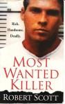 Most Wanted Killer - Robert Scott