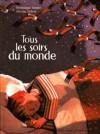 Tous les soirs du monde - Dominique Demers, Nicolas Debon