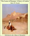 The Lance of Kanana: A Story of Arabia - Harry W. French