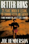 Better Runs: 25 Years' Worth of Lessons for Running Faster and Farther - Joe Henderson, Jeff Galloway