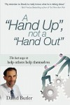 A Hand Up, Not a Hand Out - David Butler