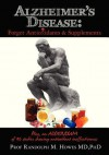 Alzheimer's Disease: Forget Antioxidants & Supplements - Randolph M. Howes