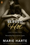 Served Hot (Best Revenge) - Marie Harte