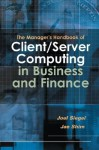 The Manager's Handbook of Client/Server Computing in Business and Finance - Joel G. Siegel, Jae K. Shim