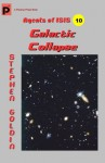 Galactic Collapse: Agents of ISIS, Book 10 - Stephen Goldin
