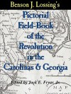 Lossing's Pictorial Field-Book of the Revolution in the Carolinas & Georgia - Benson J. Lossing, Jack E. Fryar Jr.