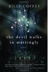 The Devil Walks in Mattingly by Coffey, Billy (2014) Paperback - Billy Coffey