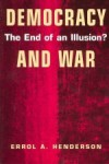 Democracy And War: The End Of An Illusion? - Errol A. Henderson