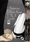 Twittering Birds Never Fly vol.1 (Yaoi Manga) - Kou Yoneda