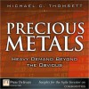 Precious Metals: Heavy Demand Beyond the Obvious - Michael C. Thomsett