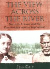 The View across the River: Harriette Colenso and the Zulu Struggle against Imperialism (Reconsiderations in Southern African History) - Jeff Guy