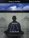 Reading Zen in the Rocks: The Japanese Dry Landscape Garden - Francois Berthier, Graham Parkes
