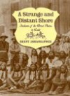 A Strange and Distant Shore: Indians of the Great Plains in Exile - Brent Ashabranner