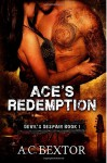 Ace's Redemption (Devil's Despair) (Volume 1) - A.C. Bextor