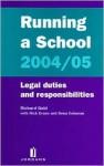 Running a School 2004/05: Legal Duties and Responsibilities - Richard Gold, Nick Evans, Dena Coleman