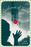Gentlemen of Space: A Novel - Ira Sher