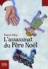 L'assassinat du Père Noël - Pierre Véry