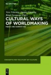 Cultural Ways of Worldmaking: Media and Narratives - Vera N. Nning, Ansgar N. Nning, Birgit Neumann