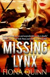 Missing Lynx (The Lynx Series Book 2) - Fiona Quinn