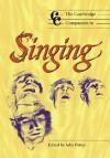 The Cambridge Companion to Singing - John Potter, Jonathan Cross
