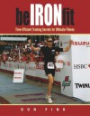 Be Iron-Fit: Time-Efficient Training Secrets for Ultimate Fitness - Don Fink