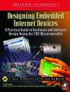 Designing Embedded Internet Devices - Dan Eisenreich, Brian DeMuth