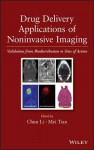 Drug Delivery Applications of Noninvasive Imaging: Validation from Biodistribution to Sites of Action - Edward F. Jackson