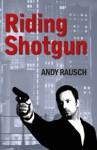 Riding Shotgun - Andy Rausch