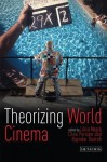 Theorizing World Cinema - Lúcia Nagib, Chris Perriam, Rajinder Dudrah