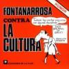 Fontanarrosa Contra La Cultura - Roberto Fontanarrosa