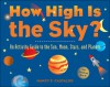 How High Is the Sky?: An Activity Guide to the Sun, Moon, Stars, and Planets - Nancy F. Castaldo